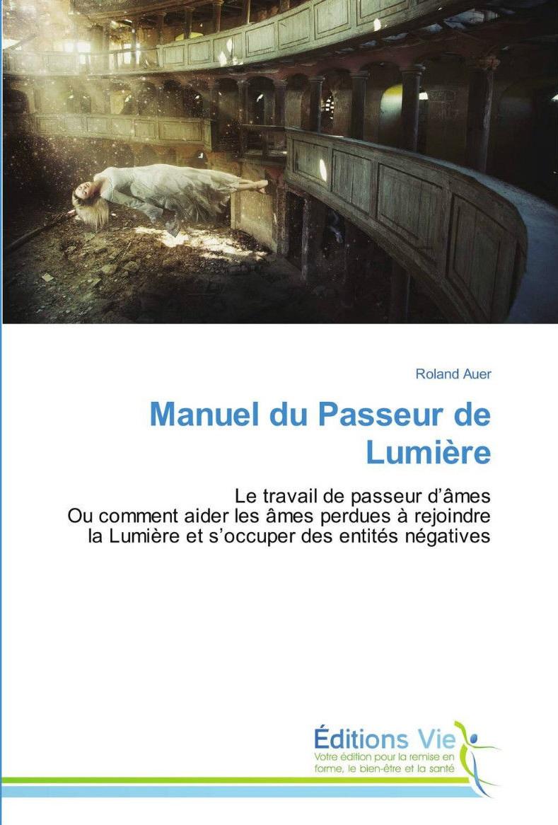 Le manuel du Passeur de Lumière : Passeurs d'âmes